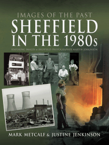 Sheffield in the 1980s: Featuring Images of Sheffield Photographer, Martin Jenkinson