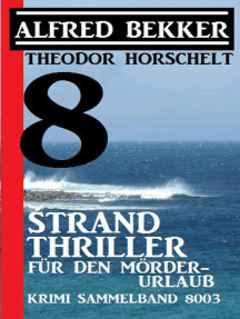 8 Strand Thriller für den Mörderurlaub: Krimi Sammelband 8003: CP Exklusiv Edition