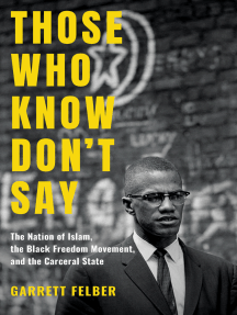 Those Who Know Don't Say: The Nation of Islam, the Black Freedom Movement, and the Carceral State