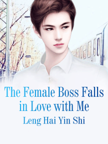 The Female Boss Falls in Love with Me: Volume 5