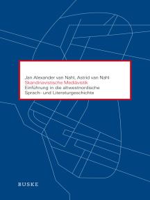 Skandinavistische Mediävistik: Einführung in die altwestnordische Sprach- und Literaturgeschichte