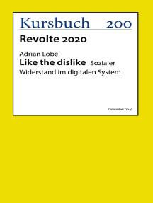 Like the dislike: Sozialer Widerstand im digitalen System