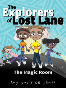The Magic Room: The Explorers of Lost Lane, #1