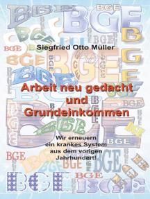 Arbeit neu gedacht und Grundeinkommen: Wir erneuern ein krankes System aus dem vorigen Jahrhundert!