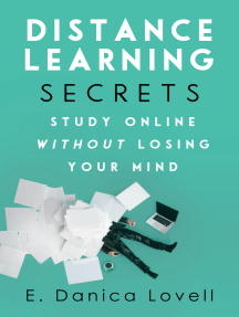 Distance Learning Secrets: Study Online Without Losing Your Mind!