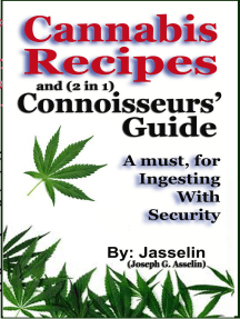 Cannabis Recipes and (2 in 1) Connoisseurs' Guide