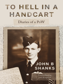 To Hell in a Handcart: Diaries of a PoW
