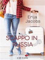 Scappo in Russia (Un cuore per capello)