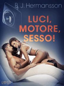 Luci, motore, sesso! - Breve racconto erotico