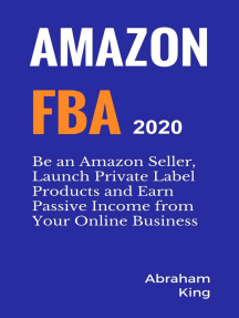 Amazon FBA 2020-2021: Be an Amazon Seller, Launch Private Label Products and Earn Passive Income From Your Online Business