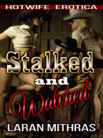 Stalked and Watched