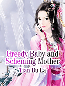 Greedy Baby and Scheming Mother: Volume 5