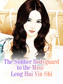 The Soldier Bodyguard to the Miss: Volume 5