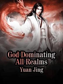 God Dominating All Realms: Volume 5