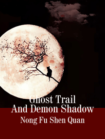 Ghost Trail And Demon Shadow: Volume 5