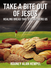 Take a Bite Out of Jesus: Healing Bread That Strengthens Us