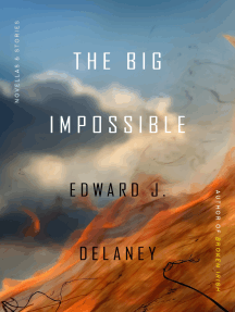 The Big Impossible: Novellas + Stories