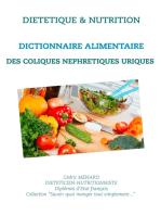 Dictionnaire alimentaire des coliques néphrétiques uriques