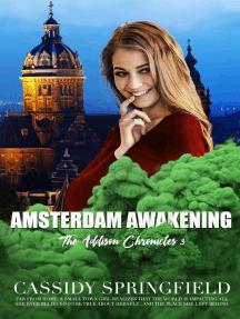 Amsterdam Awakening: Addison Chronicles, #3