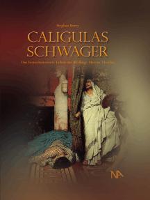 Caligulas Schwager: Das bemerkenswerte Leben des Höflings Marcus Vinicius