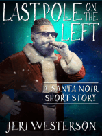 Last Pole on the Left; A Santa Noir Short Story
