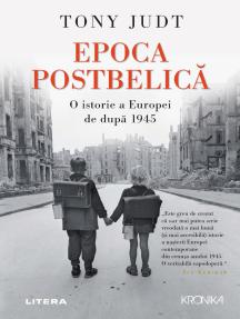 Epoca postbelica: O istorie a Europei de dupa 1945