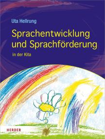 Sprachentwicklung und Sprachförderung in der Kita: beobachten - verstehen - handeln