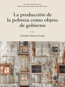 La producción de la pobreza como objeto de gobierno