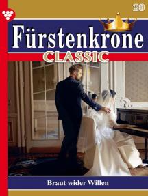 Fürstenkrone Classic 20 – Adelsroman: Braut wider Willen