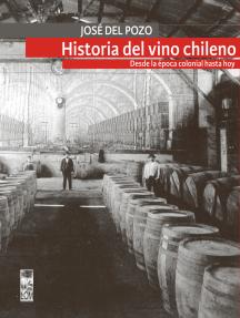 La historia del vino chileno: Desde la época colonial hasta hoy