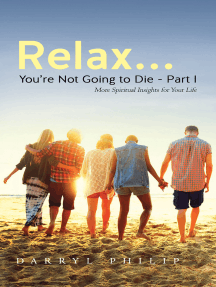 Relax… You're Not Going to Die – Part I: More Spiritual Insights for Your Life
