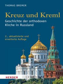 Kreuz und Kreml: Geschichte der orthodoxen Kirche in Russland