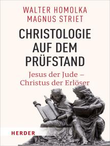 Christologie auf dem Prüfstand: Jesus der Jude – Christus der Erlöser