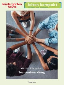 Teamentwicklung: kindergarten heute leiten kompakt