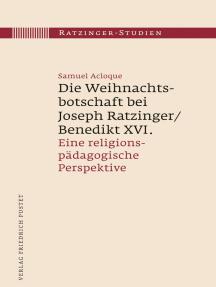 Die Weihnachtsbotschaft bei Joseph Ratzinger/Benedikt XVI.: Eine religionspädagogische Perspektive