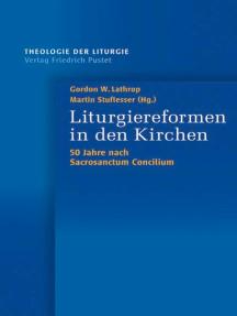 """Liturgiereformen in den Kirchen: 50 Jahre nach """"Sacrosanctum Concilium"""""""
