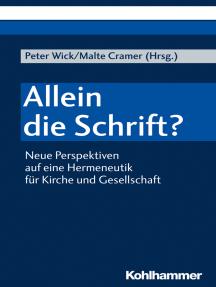 Allein die Schrift?: Neue Perspektiven auf eine Hermeneutik für Kirche und Gesellschaft