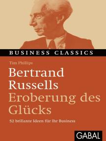 """Bertrand Russells """"Eroberung des Glücks"""": 52 brillante Ideen für Ihr Business"""