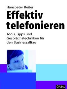 Effektiv telefonieren: Tools, Tipps und Gesprächstechniken für den Businessalltag