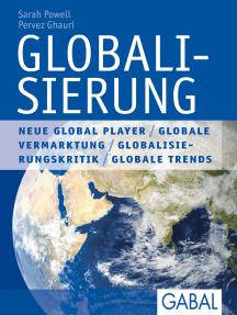 Globalisierung: Chancen. Beziehungen. Technologie. Ethik. Strategien