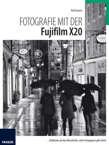 Fotografie mit der FujiFilm X20: Reduktion auf das Wesentliche, mehr Fotoapparat geht nicht!