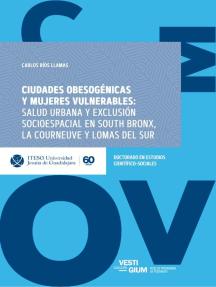Ciudades obesogénicas y mujeres vulnerables: Salud urbana y exclusión socioespacial en South Bronx, La Courneuve y Lomas del Sur