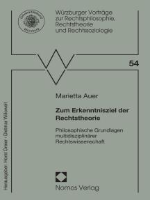 Zum Erkenntnisziel der Rechtstheorie: Philosophische Grundlagen multidisziplinärer Rechtswissenschaft