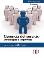 Gerencia del servicio. 3a. Edición: Alternativa para la competitividad
