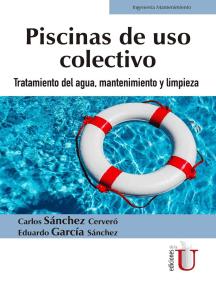 Piscinas de uso colectivo: Tratamiento del agua, mantenimiento y limpieza