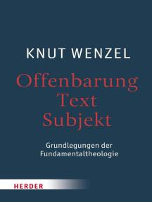 Offenbarung – Text – Subjekt: Grundlegungen der Fundamentaltheologie