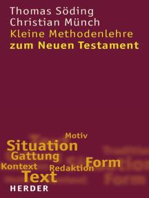 Kleine Methodenlehre zum Neuen Testament