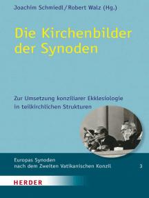 Die Kirchenbilder der Synoden: Zur Umsetzung konziliarer Ekklesiologie in teilkirchlichen Strukturen