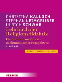 Lehrbuch der Religionsdidaktik: Für Studium und Praxis in ökumenischer Perspektive