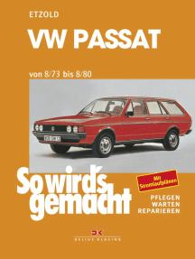 VW Passat 8/73 bis 8/80: So wird´s gemacht - Band 13